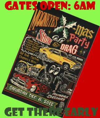 Mooneyes Xmas party show & drag at the Irwindale Speedway, Dec. 8, 2012